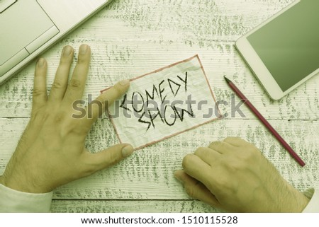 Writing note showing Comedy Show. Business photo showcasing Funny program Humorous Amusing medium of Entertainment. #1510115528