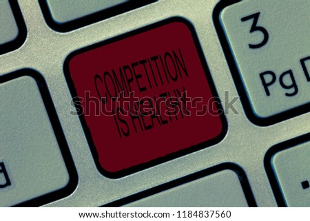 Writing note showing Competition Is Healthy. Business photo showcasing Rivalry is good in any Venture leads to Improvement #1184837560
