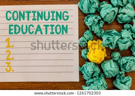 Writing note showing Continuing Education. Business photo showcasing Continued Learning Activity professionals engage in #1261702303