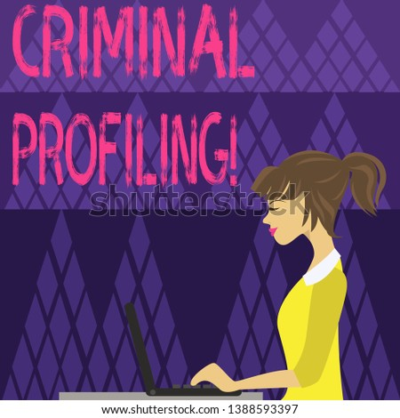 Writing note showing Criminal Profiling. Business photo showcasing Develop profiles for criminals who not yet apprehended photo of Young Busy Woman Sitting Side View and Working on her Laptop.