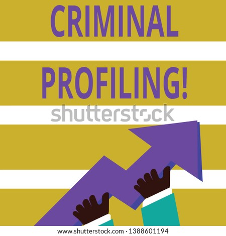 Writing note showing Criminal Profiling. Business photo showcasing Develop profiles for criminals who not yet apprehended photo of Hand Holding Colorful Huge 3D Arrow Pointing and Going Up.