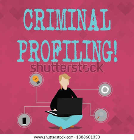 Writing note showing Criminal Profiling. Business photo showcasing Develop profiles for criminals who not yet apprehended Woman Sitting with Crossed Legs on Floor Browsing the Laptop.