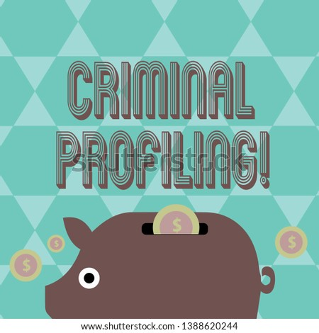 Writing note showing Criminal Profiling. Business photo showcasing Develop profiles for criminals who not yet apprehended Piggy Money Bank and Coins with Dollar Currency Sign on Slit.