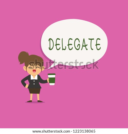 Writing note showing Delegate. Business photo showcasing demonstrating sent or authorized represent others particular conference