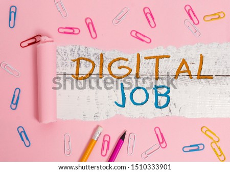 Writing note showing Digital Job. Business photo showcasing get paid task done through internet and demonstratingal computer.