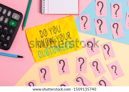 Writing note showing Do You Know Your Customers question. Business photo showcasing asking to identify a customer s is nature Mathematics stuff and writing equipment above pastel colours background.