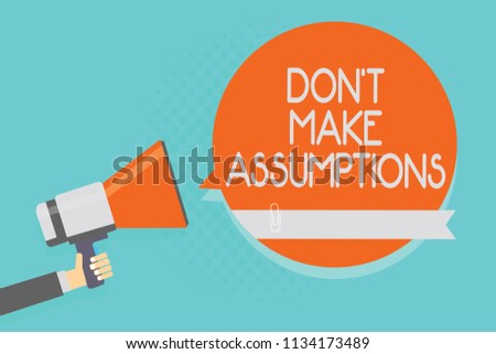 Writing note showing Don t not Make Assumptions. Business photo showcasing putting plan in future with percentage happening Attention warning hot social issue announcement declare recall notice.