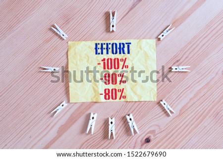 Writing note showing Effort 100 Percent 90 Percent 80 Percent. Business photo showcasing Level of determination discipline motivation Colored clothespin papers empty reminder wooden floor background