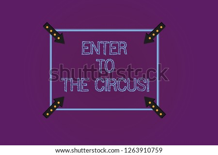 Writing note showing Enter To The Circus. Business photo showcasing Go to the show festival recreation entertainment Square Outline with Corner Arrows Pointing Inwards on Color Background.