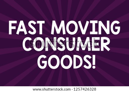 Writing note showing Fast Moving Consumer Goods. Business photo showcasing High volume of purchases Consumerism retail Half Tone Sunburst Beam Explosion Effect for Announcement Poster.