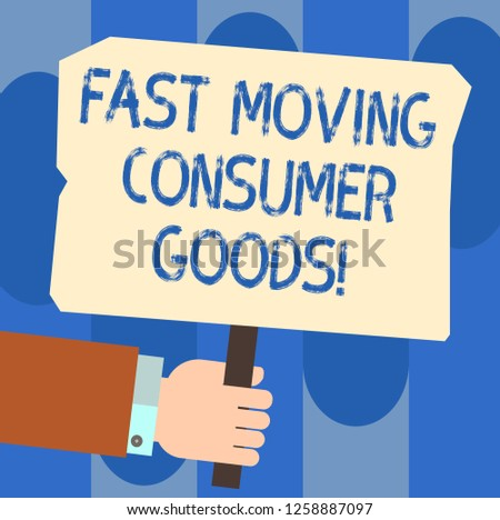 Writing note showing Fast Moving Consumer Goods. Business photo showcasing High volume of purchases Consumerism retail Hu analysis Hand Holding Colored Placard with Stick Text Space.