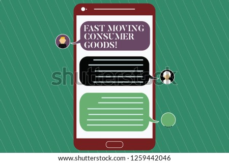 Writing note showing Fast Moving Consumer Goods. Business photo showcasing High volume of purchases Consumerism retail Mobile Messenger Screen with Chat Heads and Blank Color Speech Bubbles.