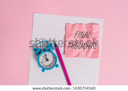 Writing note showing Final Thoughts.  #1430754560