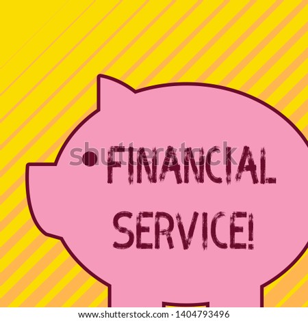 Writing note showing Financial Service. Business photo showcasing economic services provided by the finance industry Fat huge pink pig plump like piggy bank with sharp ear and small eye.