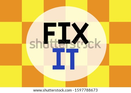 Writing note showing Fix It. Business photo showcasing Fasten something securely in a particular place or position To repair Background combination two colors squares Seamless texture pattern.