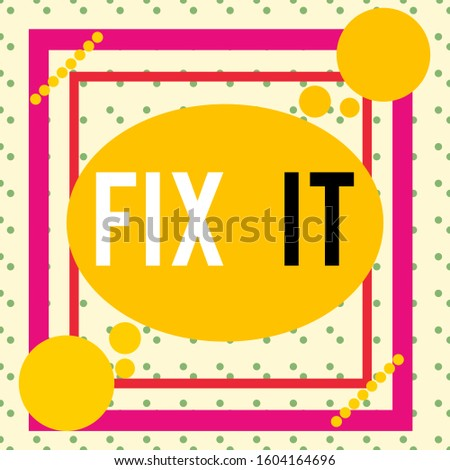 Writing note showing Fix It. Business photo showcasing Fasten something securely in a particular place or position To repair Asymmetrical format pattern object outline multicolor design.