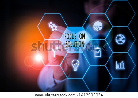 Writing note showing Focus On Solution. Business photo showcasing Give full attention on dealing answer of the situation.