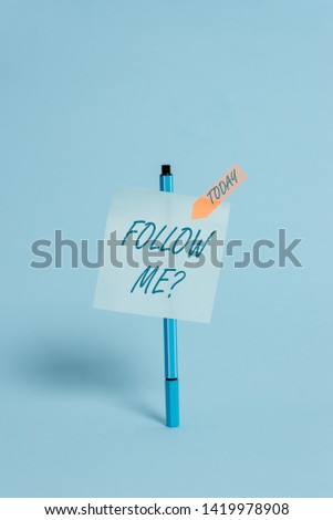 Writing note showing Follow Me Question. Business photo showcasing go or come after demonstrating or thing proceeding ahead Ballpoint colored sticky note arrow banner peaceful cool background. #1419978908