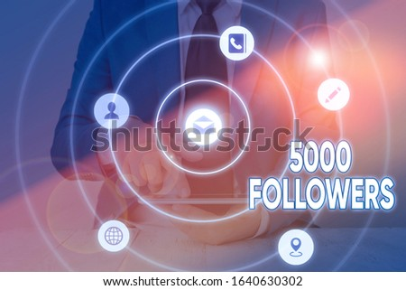 Writing note showing 5000 Followers. Business photo showcasing number of individuals who follows someone in Instagram.