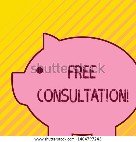 Writing note showing Free Consultation. Business photo showcasing meeting to discuss something or to get advice without fee Fat huge pink pig plump like piggy bank with sharp ear and small eye.