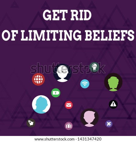 Writing note showing Get Rid Of Limiting Beliefs. Business photo showcasing remove negative beliefs and think positively Networking Technical Icons Chat Heads on Screen for Link Up.