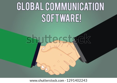 Writing note showing Global Communication Software. Business photo showcasing Ways to connect showing across geographic Hu analysis Shaking Hands on Agreement Sign of Respect and Honor.