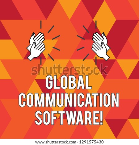 Writing note showing Global Communication Software. Business photo showcasing Ways to connect showing across geographic Hu analysis Hands Clapping with Sound on Geometrical Shapes.