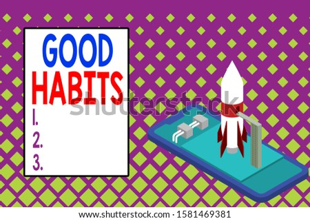 Writing note showing Good Habits. Business photo showcasing behaviour that is beneficial to one s is physical or mental health Ready to launch rocket lying smartphone. Startup negotiations to begin.