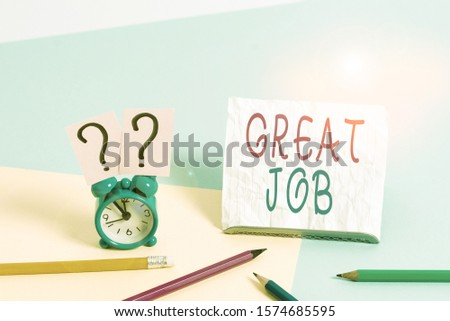 Writing note showing Great Job. Business photo showcasing used praising someone for something they have done very well Mini size alarm clock beside stationary on pastel backdrop. #1574685595