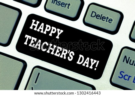 Writing note showing Happy Teacher S Is Day. Business photo showcasing birth second President India used celebrate masters Keyboard key Intention to create computer message pressing keypad idea. #1302416443