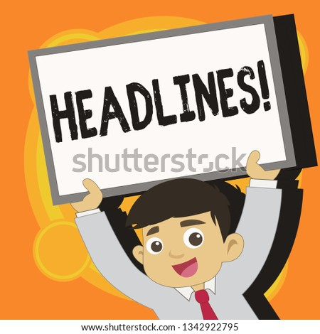 Writing note showing Headlines. Business photo showcasing Heading at the top of an article in newspaper Young Student Raising Upward Frame Whiteboard Above his Head.