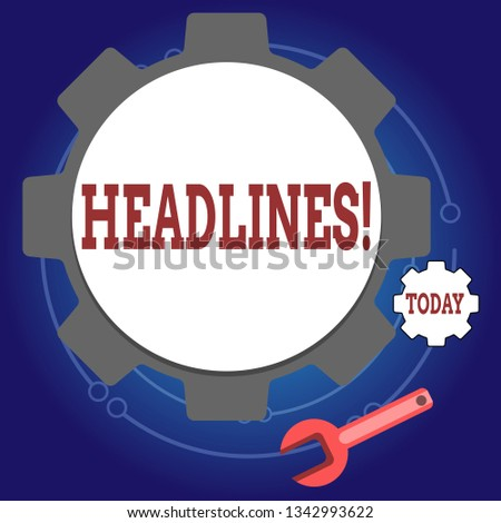 Writing note showing Headlines. Business photo showcasing Heading at the top of an article in newspaper Wheel Gear and Wrench Mechanical Tool for SEO and Web Icon.