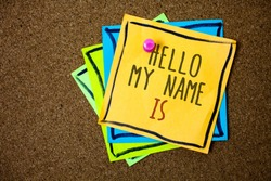 Writing note showing  Hello My Name Is. Business photo showcasing Introduce yourself meeting someone new Presentation Papers beautiful colours messages feelings card birthday valentine.