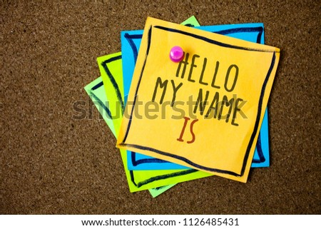 Writing note showing  Hello My Name Is. Business photo showcasing Introduce yourself meeting someone new Presentation Papers beautiful colours messages feelings card birthday valentine. ストックフォト ©