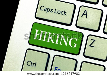 Writing note showing Hiking. Business photo showcasing walk for long distance especially across country on foot Kind sport #1216217983