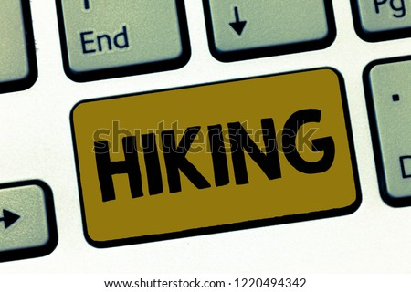 Writing note showing Hiking. Business photo showcasing walk for long distance especially across country on foot Kind sport #1220494342