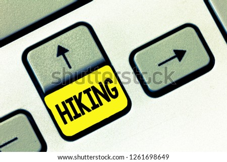 Writing note showing Hiking. Business photo showcasing walk for long distance especially across country on foot Kind sport #1261698649