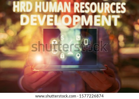 Writing note showing Hrd Huanalysis Resources Development. Business photo showcasing helping employees develop demonstratingal skills.