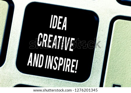 Writing note showing Idea Creative And Inspire. Business photo showcasing Inspiration creativity motivation for originality Keyboard key Intention to create computer message pressing keypad idea. #1276201345