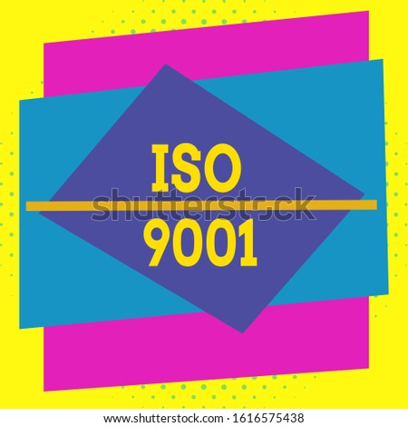 Writing note showing Iso 9001. Business photo showcasing designed help organizations to ensure meet the needs of customers Asymmetrical format pattern object outline multicolor design.