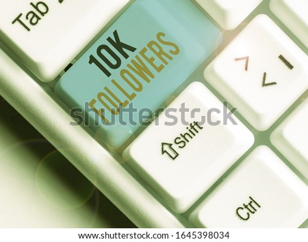 Writing note showing 10K Followers. Business photo showcasing member of the elite group of individuals on Instagram.