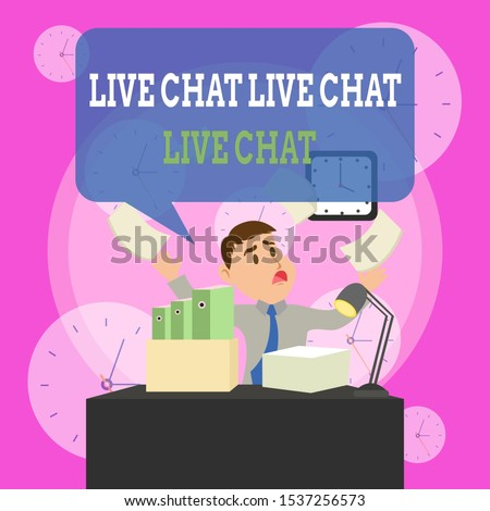 Writing note showing Live Chat Live Chat Live Chat. Business photo showcasing talking with showing friends relatives online Male Manager Cluttered Workspace Overflow Time Shortage.