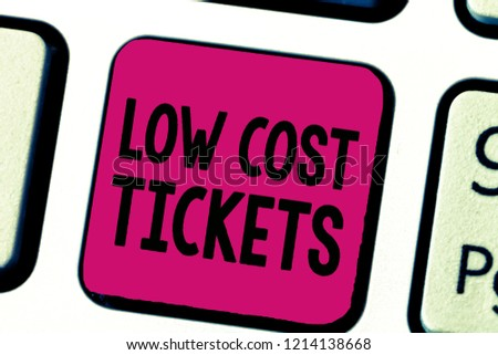 Writing note showing Low Cost Tickets. Business photo showcasing small paper bought to provide access to service or show