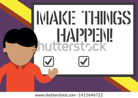 Writing note showing Make Things Happen. Business photo showcasing you will have to make hard efforts in order to achieve it Young man standing in front whiteboard pointing to project. photo Art.