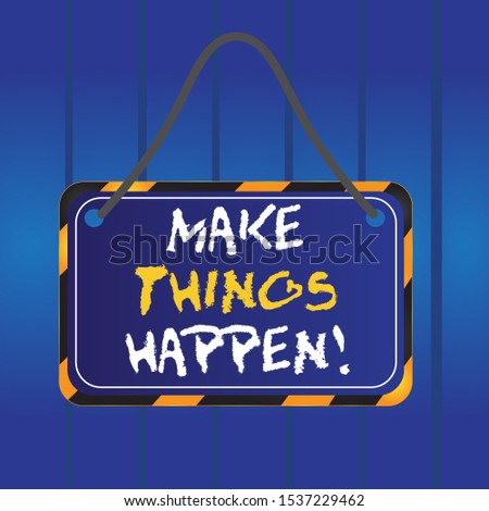 Writing note showing Make Things Happen. Business photo showcasing you will have to make hard efforts in order to achieve it Board attach string color black yellow frame rectangle shape.