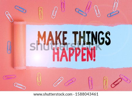 Writing note showing Make Things Happen. Business photo showcasing you will have to make hard efforts in order to achieve it Paper clip and torn cardboard on wood classic table backdrop.