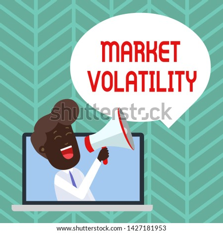 Writing note showing Market Volatility. Business photo showcasing Underlying securities prices fluctuates Stability status Man Speaking Through Laptop into Loudhailer Bubble Announce.