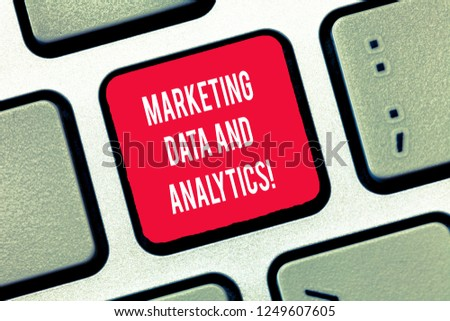 Writing note showing Marketing Data And Analytics. Business photo showcasing Advertising promotion statistical analysis Keyboard Intention to create computer message keypad idea. #1249607605