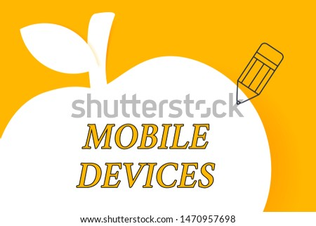 Writing note showing Mobile Devices. Business photo showcasing A portable computing device like smartphone tablet computer Pencil Outline Pointing to Empty White Copy Space in Form of Apple.