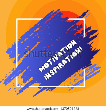 Writing note showing Motivation Inspiration. Business photo showcasing ability to change the way we feel about life Blue Tone Paint Inside Square Line Frame. Smudges with Blank Space.